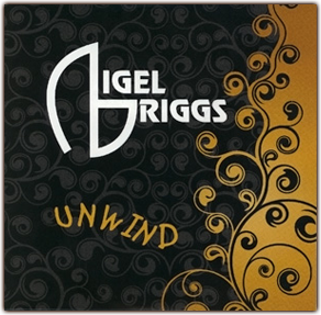 Nigel Briggs - Unwind CD available Now!